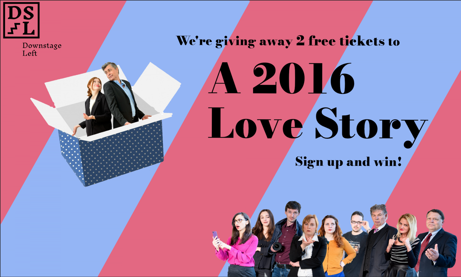 Downstage Left presents A 2016 Love Story