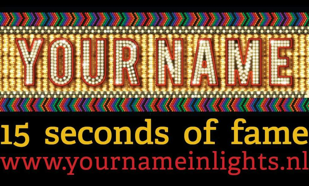 [Update] Your name in lights: 15 seconds of fame