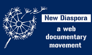 New Diaspora: A Web Documentary Movement
