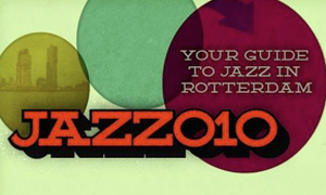 Jazz010 for true Jazz fans in Rotterdam