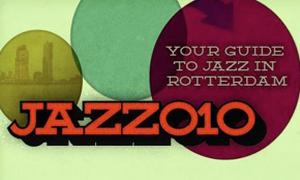 Jazz010 for true Jazz fans in Rotterdam
