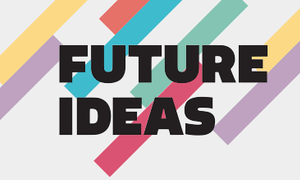 Future Ideas 2013