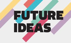 Future Ideas 2013