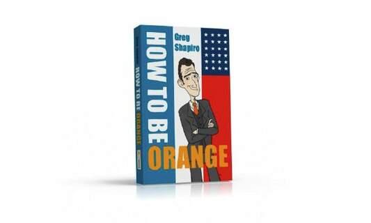 Win three copies of 'How to be Orange' by Greg Shapiro