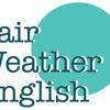Fair Weather English