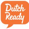 Dutch Ready
